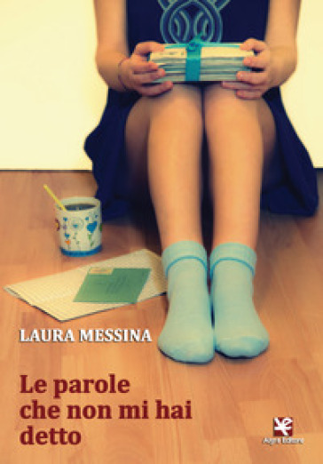 Le parole che non mi hai detto - Laura Messina | Jonathanterrington.com