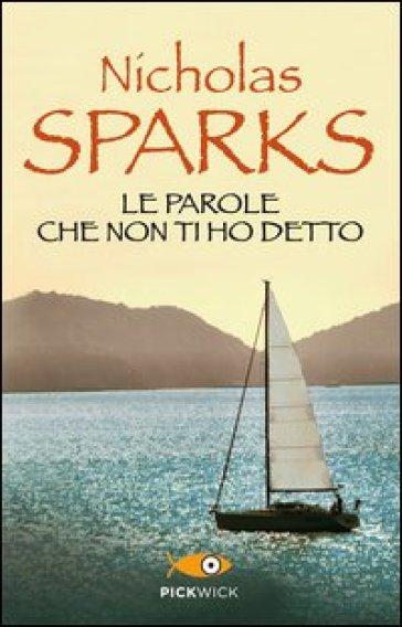 Le parole che non ti ho detto - Nicholas Sparks pdf epub