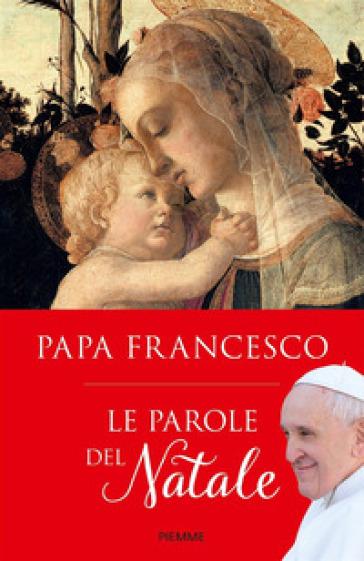 Le parole del Natale - Papa Francesco (Jorge Mario Bergoglio) | Thecosgala.com