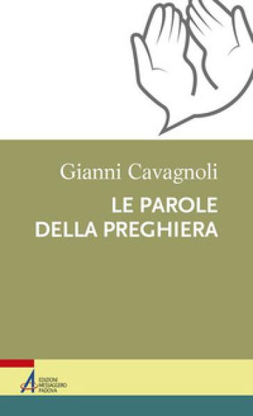 Le parole della preghiera - Gianni Cavagnoli | Kritjur.org