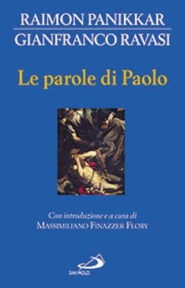 Le parole di Paolo - Raimon Panikkar |