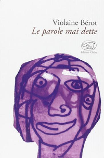 Le parole mai dette - Violaine Bérot | Kritjur.org