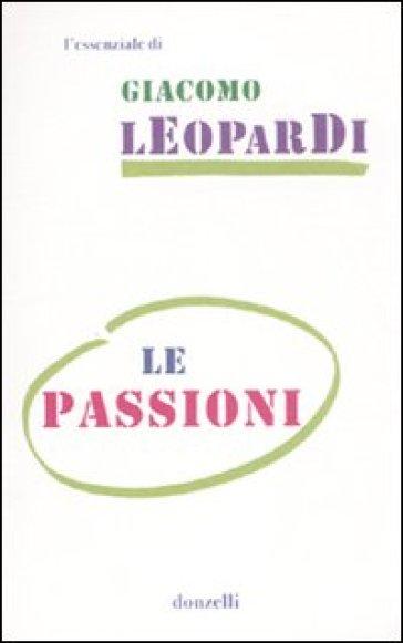 Le passioni - Giacomo Leopardi |