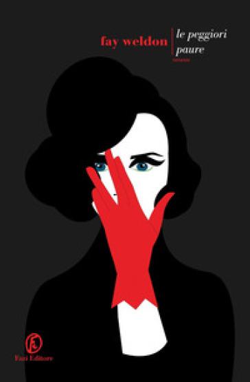Le peggiori paure - Fay Weldon | Thecosgala.com