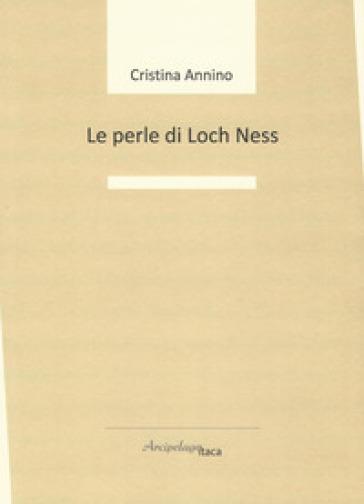 Le perle di Loch Ness - Cristina Annino | Kritjur.org