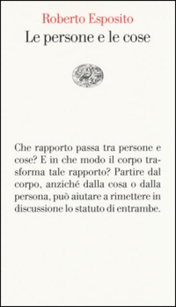 Le persone e le cose - Roberto Esposito | Rochesterscifianimecon.com