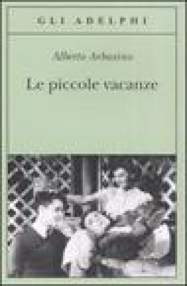 Le piccole vacanze - Alberto Arbasino pdf epub