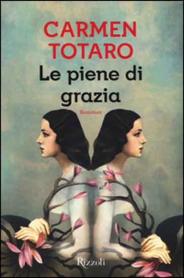Le piene di grazia - Carmen Totaro |