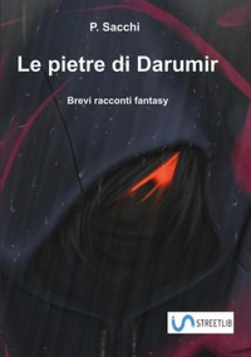 Le pietre di Darumir - P. Sacchi |