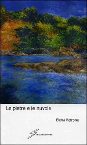 Le pietre e le nuvole - Elena Petrone pdf epub
