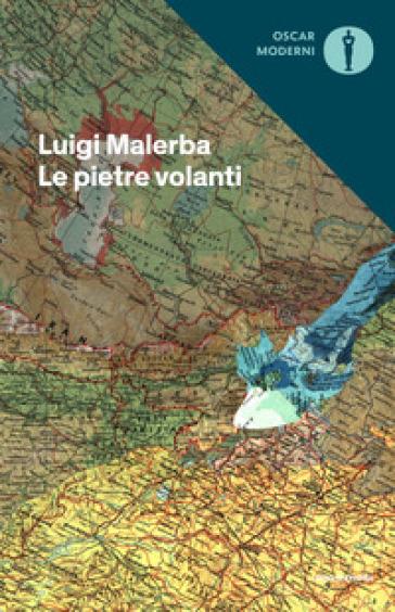 Le pietre volanti - Luigi Malerba |