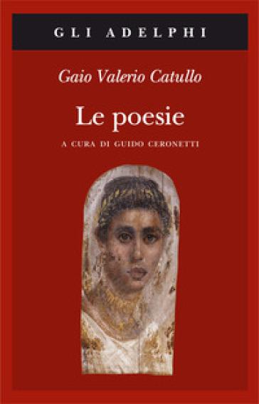 Le poesie. Testo latino a fronte - Gaio Valerio Catullo |