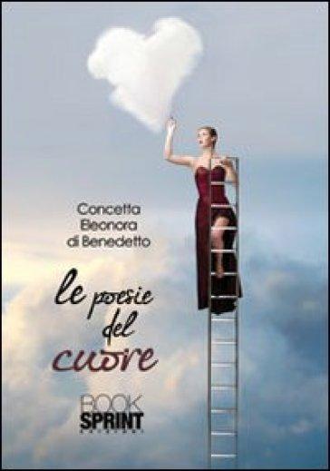 Le poesie del cuore - Concetta E. Di Benedetto |