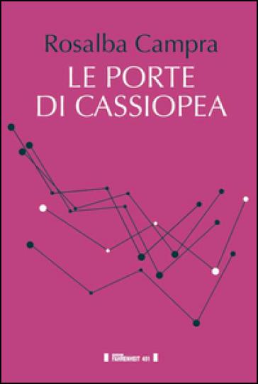 Le porte di Cassiopea - Rosalba Campra  