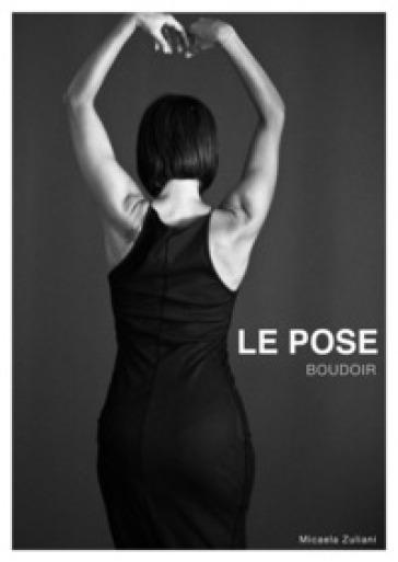 Le pose boudoir - Micaela Zuliani  
