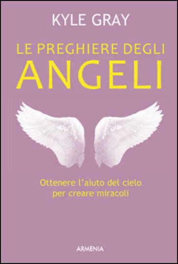 Le preghiere degli angeli - Kyle Gray | Rochesterscifianimecon.com