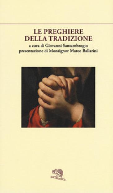 Le preghiere della tradizione - Giovanni Santambrogio  