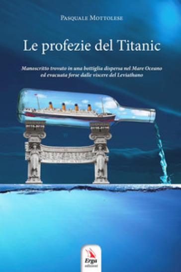Le profezie del Titanic - Pasquale Mottolese | Kritjur.org
