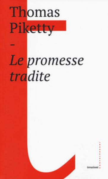 Le promesse tradite - Thomas Piketty |