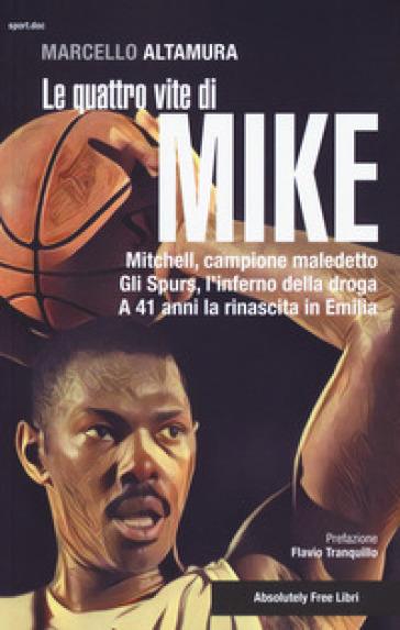 Le quattro vite di Mike - Marcello Altamura |
