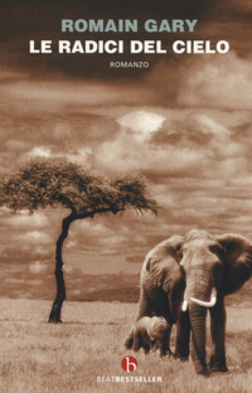Le radici del cielo - Romain Gary | Rochesterscifianimecon.com
