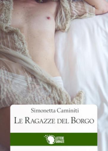 Le ragazze del borgo - Simonetta Caminiti |