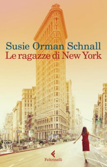 Le ragazze di New York - Susie Orman Schnall  