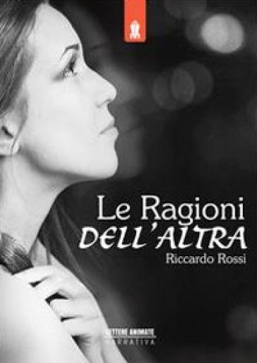 Le ragioni dell'altra - Riccardo Rossi  
