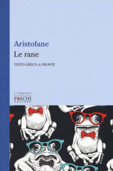 Le rane - Aristofane  