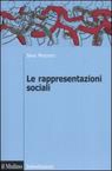 Le rappresentazioni sociali - Serge Moscovici | Rochesterscifianimecon.com