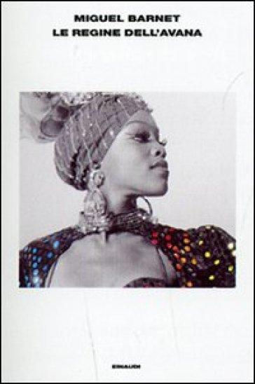 Le regine dell'Avana - Miguel Barnet |