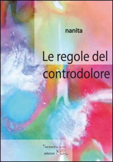 Le regole del controdolore - Nanita |