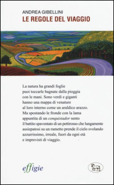 Le regole del viaggio - Andrea Gibellini  