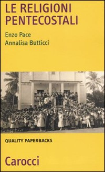 Le religioni pentecostali - Annalisa Butticci |