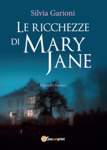 Le ricchezze di Mary Jane - Silvia Garioni   Jonathanterrington.com