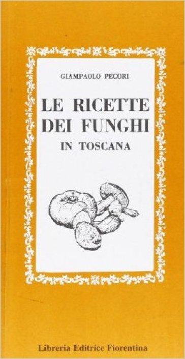 Le ricette dei funghi - G. Pecori | Rochesterscifianimecon.com