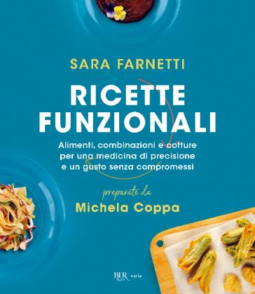 Le ricette funzionali - Sara Farnetti |