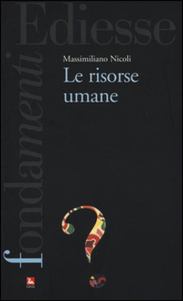 Le risorse umane - Massimiliano Nicoli |