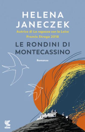 Le rondini di Montecassino - Helena Janeczek | Jonathanterrington.com