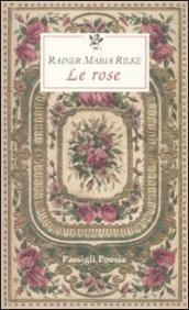 Le rose. Testo francese a fronte