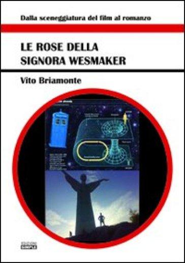 Le rose della signora Wesmaker - Vito Briamonte  