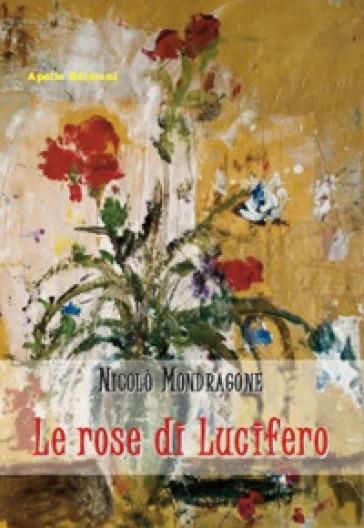 Le rose di Lucifero - Nicolò Mondragone | Ericsfund.org