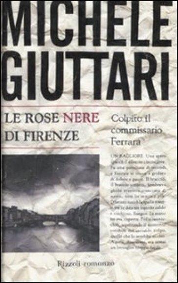 Le rose nere di Firenze - Michele Giuttari |