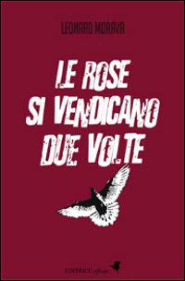 Le rose si vendicano due volte