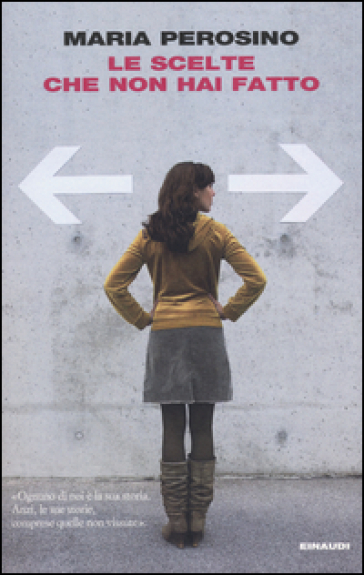 Le scelte che non hai fatto - Maria Perosino | Ericsfund.org