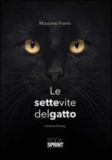 Le sette vite del gatto - Massimo Fiorio pdf epub