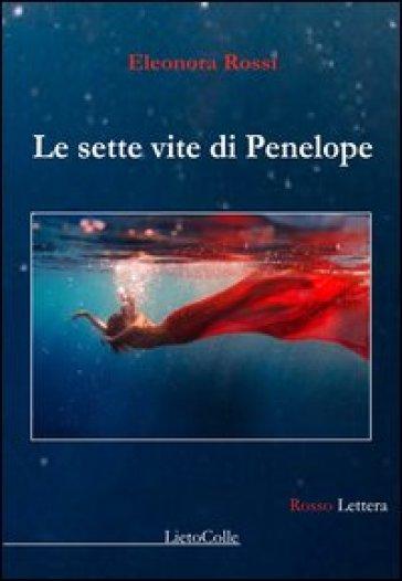 Le sette vite di Penelope - Eleonora Rossi | Jonathanterrington.com