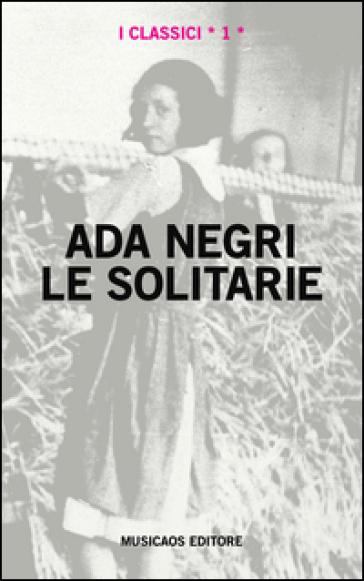 Le solitarie - Ada Negri |