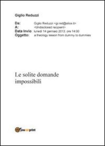 Le solite domande impossibili - Giglio Reduzzi |