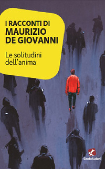 Le solitudini dell'anima - Maurizio De Giovanni  